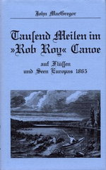 1000 MEILEN IM ROB ROY CANOE